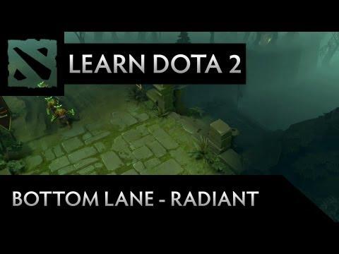 Learn Dota 2 - Bottom Lane (Radiant)