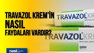 Travazol krem'in nasıl faydaları vardır? | Sağlık | Nasil.com