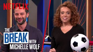The Break with Michelle Wolf | Perfect Sports with Nick Kroll | Netflix