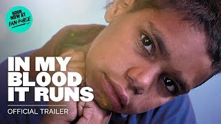 In My Blood It Runs - Official Documentary Trailer