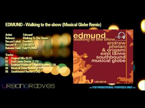Edmund - Walking to the show (Musical Globe Remix)