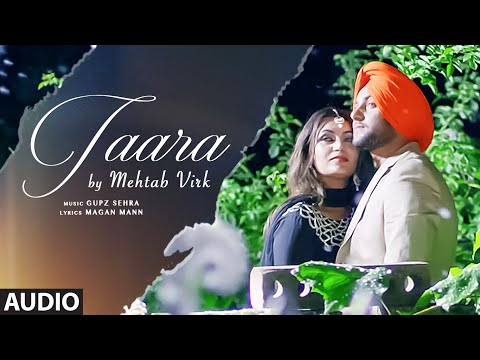 MEHTAB VIRK: TAARA Full Audio Song | Latest Punjabi Song 2016
