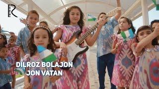 Dilroz Bolajon - Jon Vatan | Дилроз Болажон - Жон Ватан
