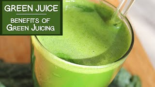 Green Juice and The Benefits of Green Juicing