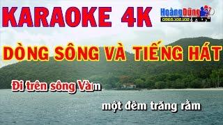 4K KARAOKE || Dòng Sông Và Tiếng Hát || Âm thanh cực chuẩn || Hình ảnh 4k || beat chất lượng cao