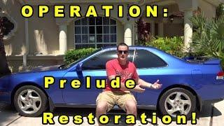 Operation Honda Prelude Restoration Part 1