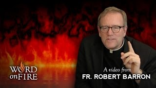 Fr. Barron comments on Is Hell Crowded or Empty?