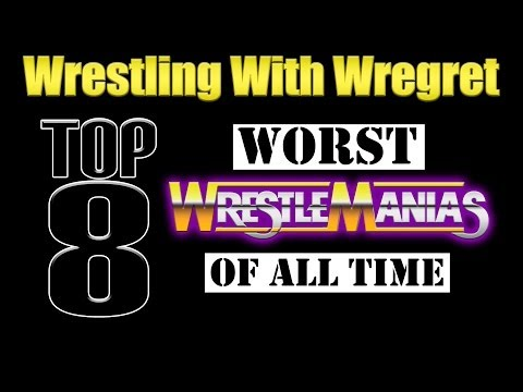 Top 8 Worst Wrestlemanias | Wrestling With Wregret