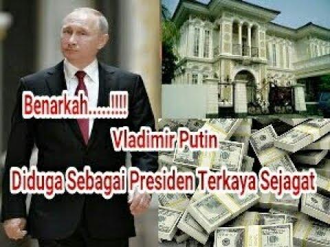 Gak Nyangka  !! Diduga Putin Sebagai Presiden Terkaya Sejagat