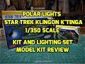 POLAR LIGHTS STAR TREK 1/350 KLINGON KTINGA SCALE MODEL AND LIGHTING KIT PREVIEW POL950