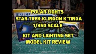 POLAR LIGHTS STAR TREK 1/350 KLINGON KTINGA SCALE MODEL AND LIGHTING KIT PREVIEW POL950