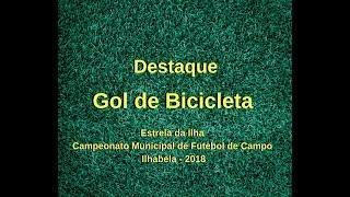 Destaque: Gol de Bicibleta - Estrela da Ilha: Campeonato Municipal de Futebol de Campo Ilhabela 2018