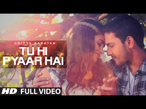 'Tu Hi Pyaar Hai' Full VIDEO Song | Aditya Narayan | T-Series - LatestLyrics