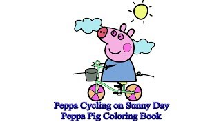 Peppa Cycling on Sunny Day | Peppa Pig Coloring Book