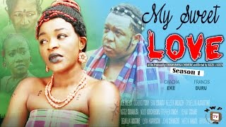 My Sweet Love Nigerian Movie (Season 1 & 2) - Chacha Eke