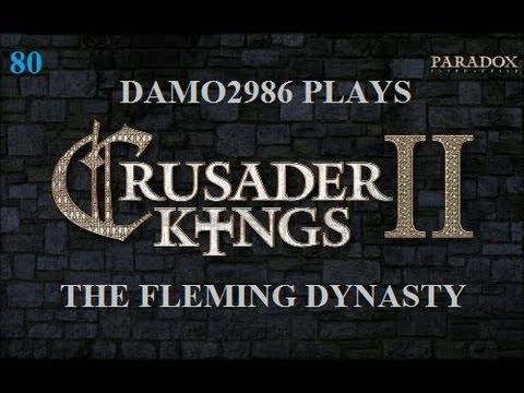 Let's Play Crusader Kings 2 - House Fleming Part 80