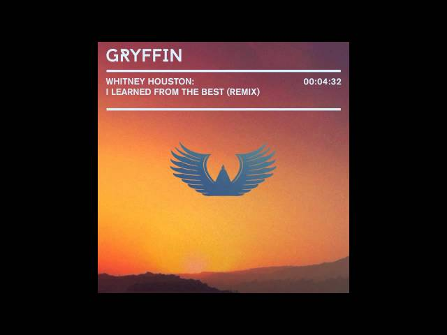 Whitney Houston - I Learned From The Best Gryffin Remix