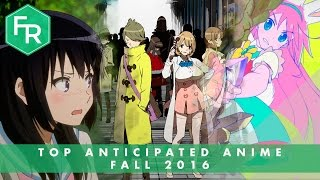 Top 10 Anticipated Anime of Fall 2016 | First Reaction