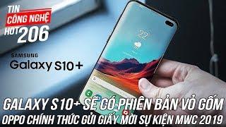 Galaxy S10 Plus sẽ có phiên bản vỏ gốm, 12GB RAM, dung lượng lưu trữ 1TB | Tin Công Nghệ Hot Số 206