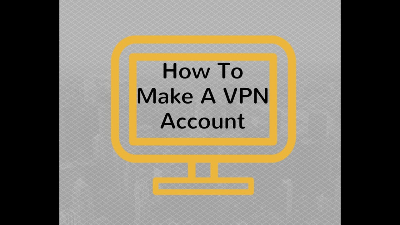 How to make a free vpn account