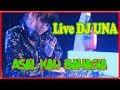 Live DJ UNA Asal Kau Bahagia Remix Version VS Despacito Breakbeat