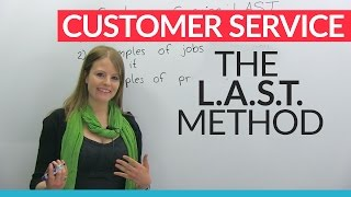 How to give great customer service: The L.A.S.T. method