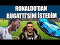 Ronaldo'dan Bugatti'sini İstedim
