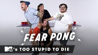MTV's Too Stupid to Die Play Fear Pong | Fear Pong | Cut