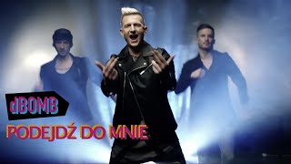 dbomb - Podejdź do mnie  (Official Video)