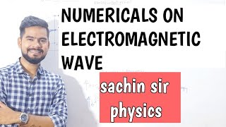 4. Numericals on electromagnetic wave| physics class 12