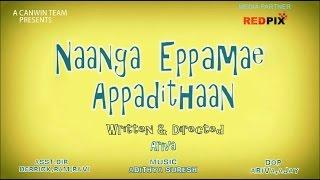 Naanga - Naanga Eppomae Appadithaan - A tamil comedy short film teaser
