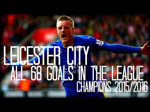 Leicester City All 68 Goals - Champions - English Commentary -15/16 (Just Goals)