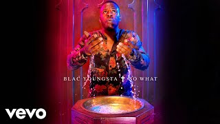 Blac Youngsta - So What (Audio)
