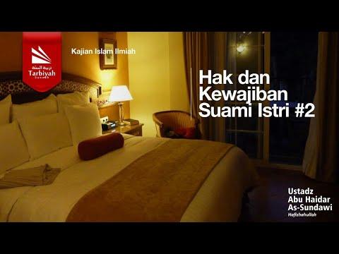Hak Dan Kewajiban Suami Istri II - Ustadz Abu Haidar Assundawy