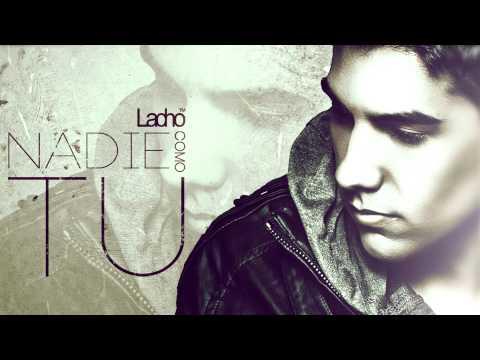 Lacho - Nadie Como Tú [Canción Oficial]