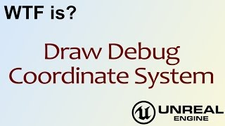 Mathew wadstein viyoutube wtf is draw debug coordinate system in unreal engine 4 ue4 malvernweather Gallery
