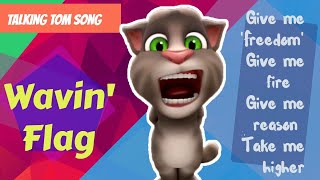 Talking tom song Wavin' Flag | give me freedom give me fire