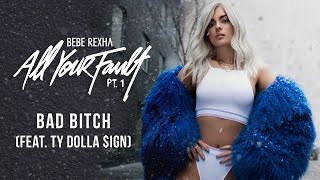 Download Lagu Bebe Rexha - Bad Bitch (feat. Ty Dolla $ign) [Audio] Gratis STAFABAND