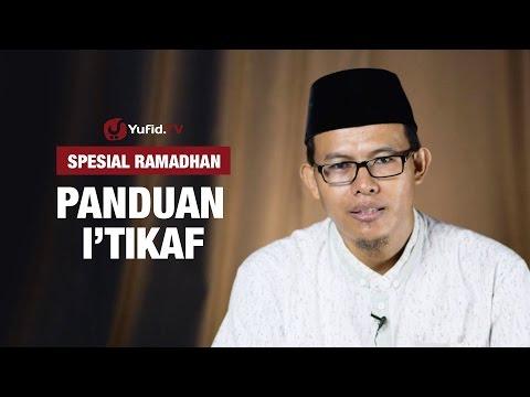 Kajian Ramadhan : Panduan I'tikaf - Ustadz Muhammad Romelan, Lc.