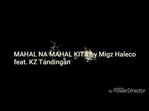 Migz Haleco Ft. KZ Tandingan - Mahal Na Mahal Kita (Lyric Video)