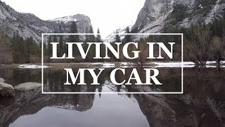 LIVING IN MY CAR - DAY 8 - YOSEMITE NATIONAL PARK!