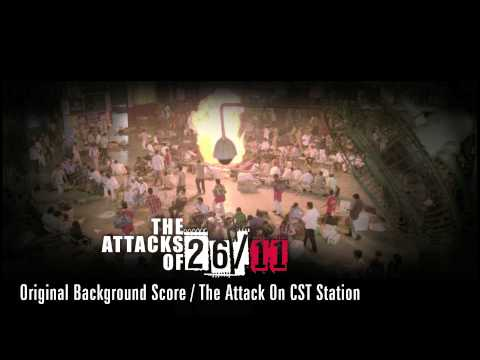 The Attacks Of 26/11 - Original Background Score - The Attack On CST Station