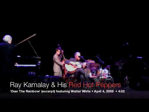 Ray Kamalay&His Red Hot Peppers featuring Walter White