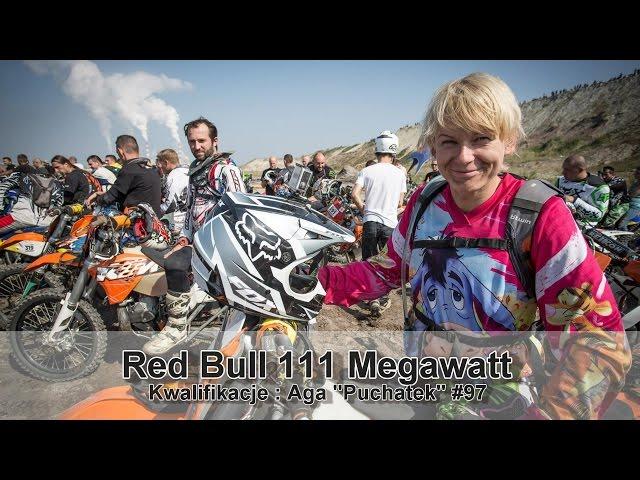 Red Bull 111 Megawatt : Przejazd Kwalifikacyjny Aga''Puchatek'' #97