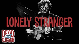 Watch Eric Clapton Lonely Stranger video