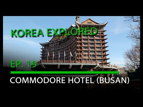 Korea Explored -- Ep. 19 Commodore Hotel (Busan)