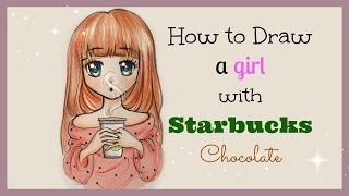 Drawing Tutorial ? How to draw and color a Girl with Starbucks Chocolate