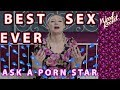 Ask A Porn Star: Best Sex Ever?