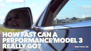 How fast can a Performance Model 3 really go?