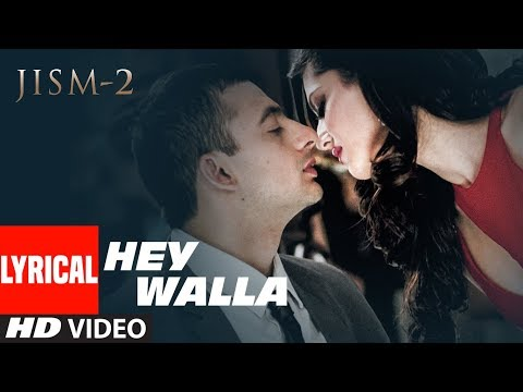 Hey Walla Lyrical Video Song | Jism 2  | Sunny Leone, Randeep Hooda, Arunoday Singh